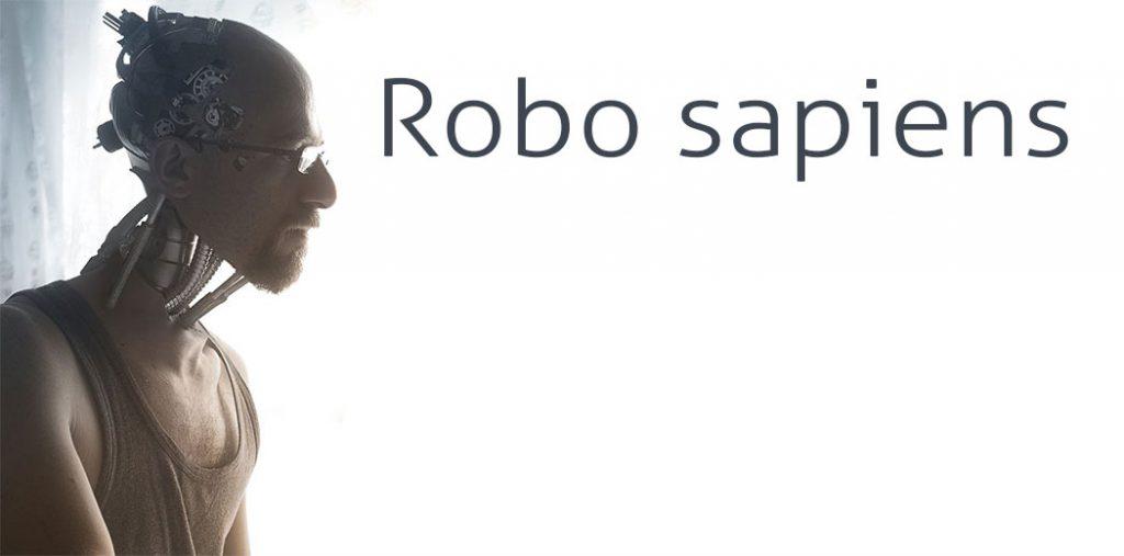 Der Robo sapiens kommt