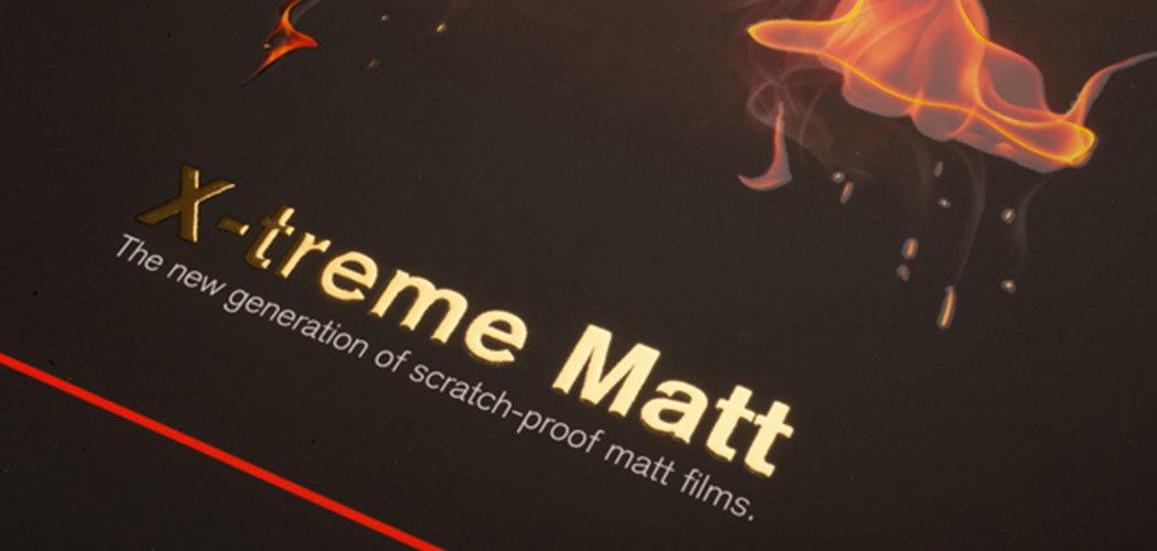 Matt, matter, X-treme Matt®