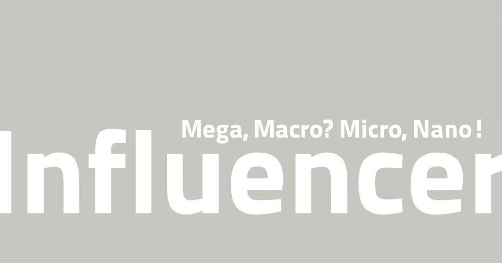Influencer 2020: Mega, Macro? Micro, Nano!